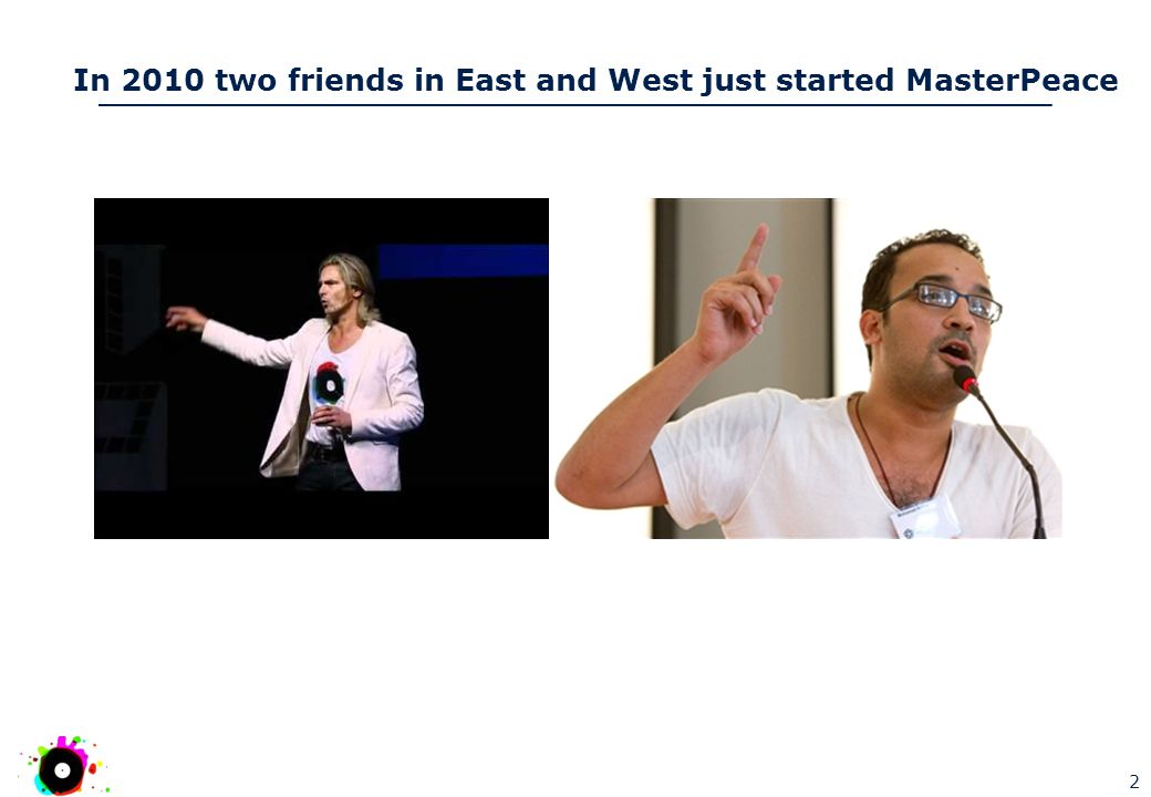 In 2010 two friends in East and West just started MasterPeace 2