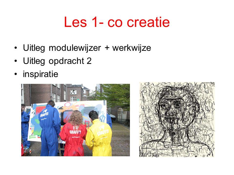 Les 1- co creatie Uitleg modulewijzer + werkwijze Uitleg opdracht 2 inspiratie