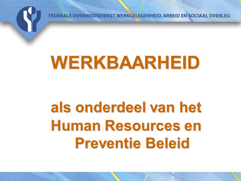 WERKBAARHEID als onderdeel van het Human Resources en Preventie Beleid