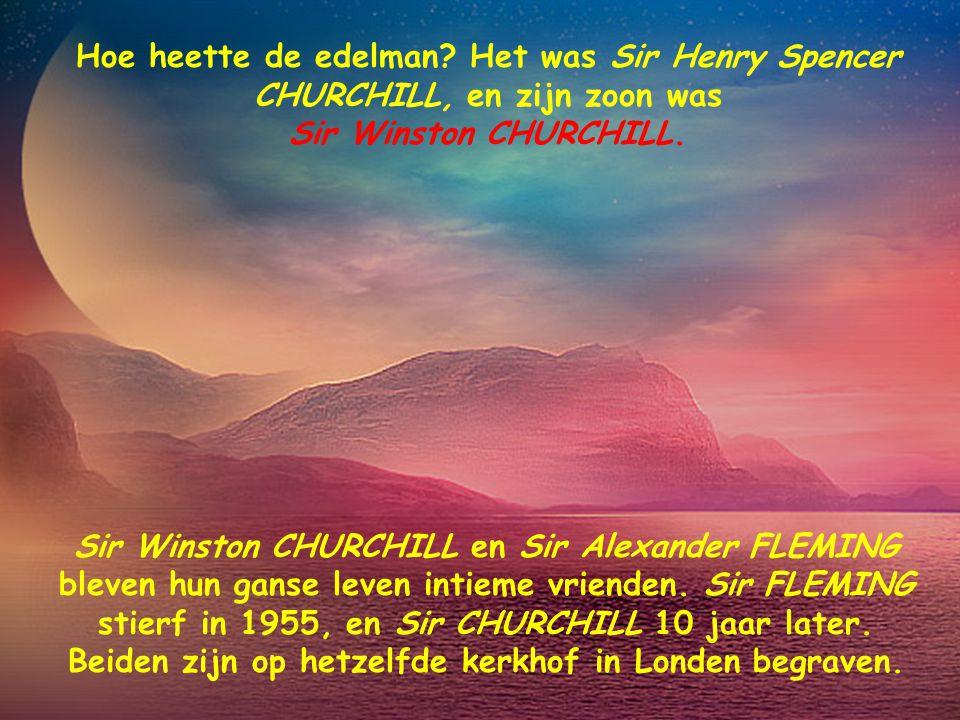Sir Winston CHURCHILL en Sir Alexander FLEMING bleven hun ganse leven intieme vrienden.
