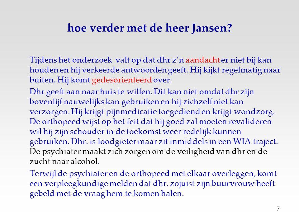 8 hoe verder met de heer Jansen.