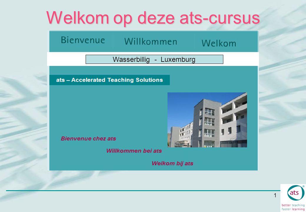 1 Welkom op deze ats-cursus Wasserbillig - Luxemburg