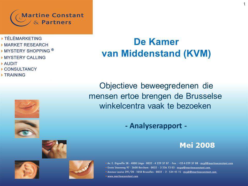 1 Objectieve beweegredenen die mensen ertoe brengen de Brusselse winkelcentra vaak te bezoeken - Analyserapport - Mei 2008 De Kamer van Middenstand (KVM)