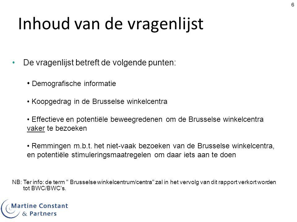 66 Inhoud van de vragenlijst De vragenlijst betreft de volgende punten: Demografische informatie Koopgedrag in de Brusselse winkelcentra Effectieve en