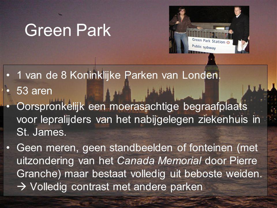 Green Park 1 van de 8 Koninklijke Parken van Londen. 53 aren Oorspronkelijk een moerasachtige begraafplaats voor lepralijders van het nabijgelegen zie