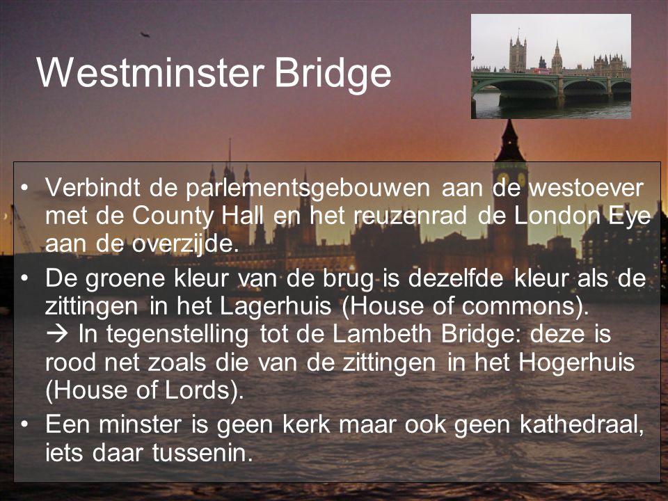 Westminster Bridge Verbindt de parlementsgebouwen aan de westoever met de County Hall en het reuzenrad de London Eye aan de overzijde. De groene kleur