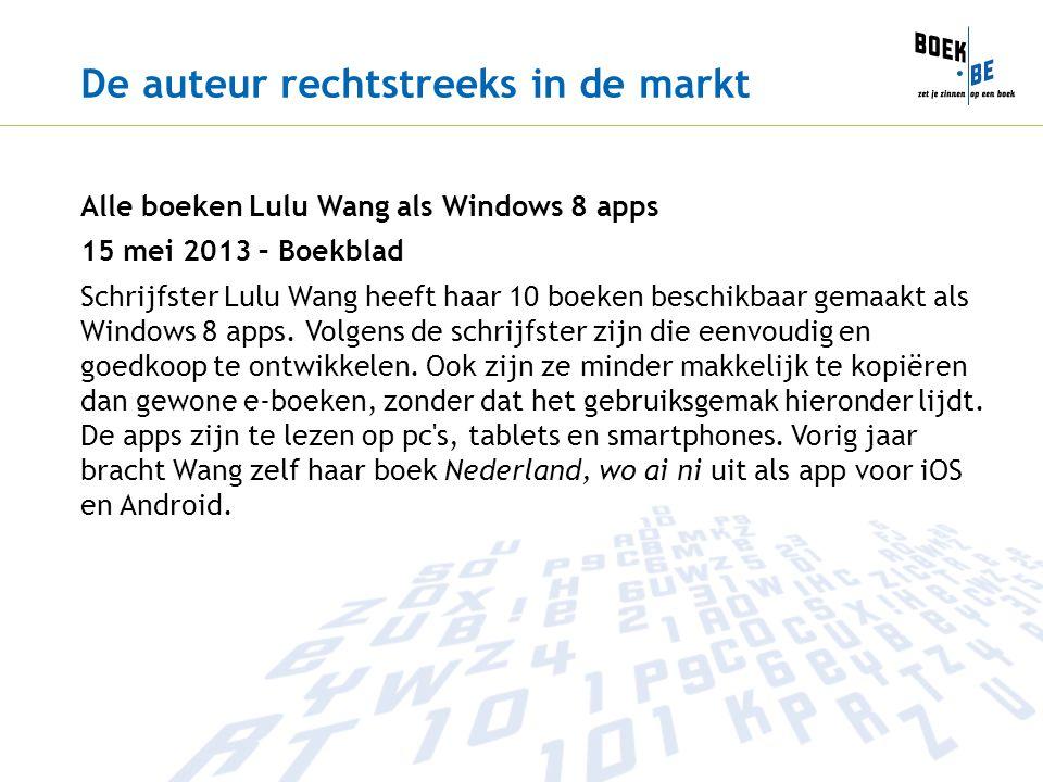 De auteur rechtstreeks in de markt Alle boeken Lulu Wang als Windows 8 apps 15 mei 2013 – Boekblad Schrijfster Lulu Wang heeft haar 10 boeken beschikbaar gemaakt als Windows 8 apps.
