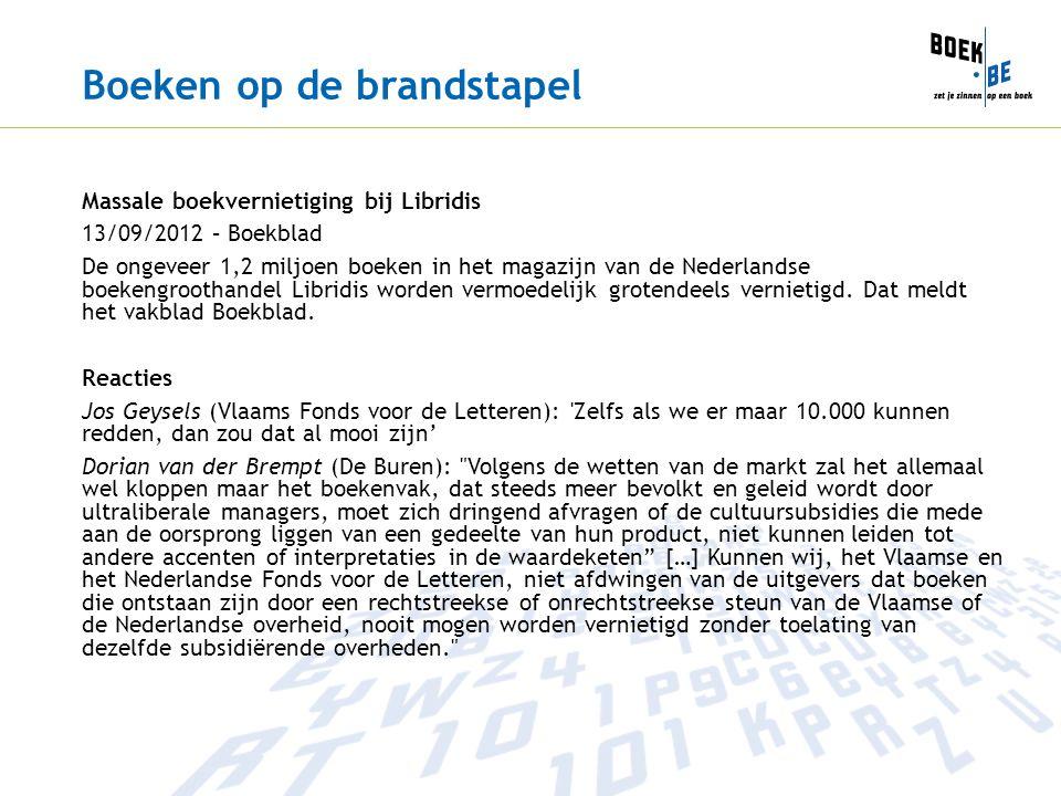 Boeken op de brandstapel Massale boekvernietiging bij Libridis 13/09/2012 – Boekblad De ongeveer 1,2 miljoen boeken in het magazijn van de Nederlandse