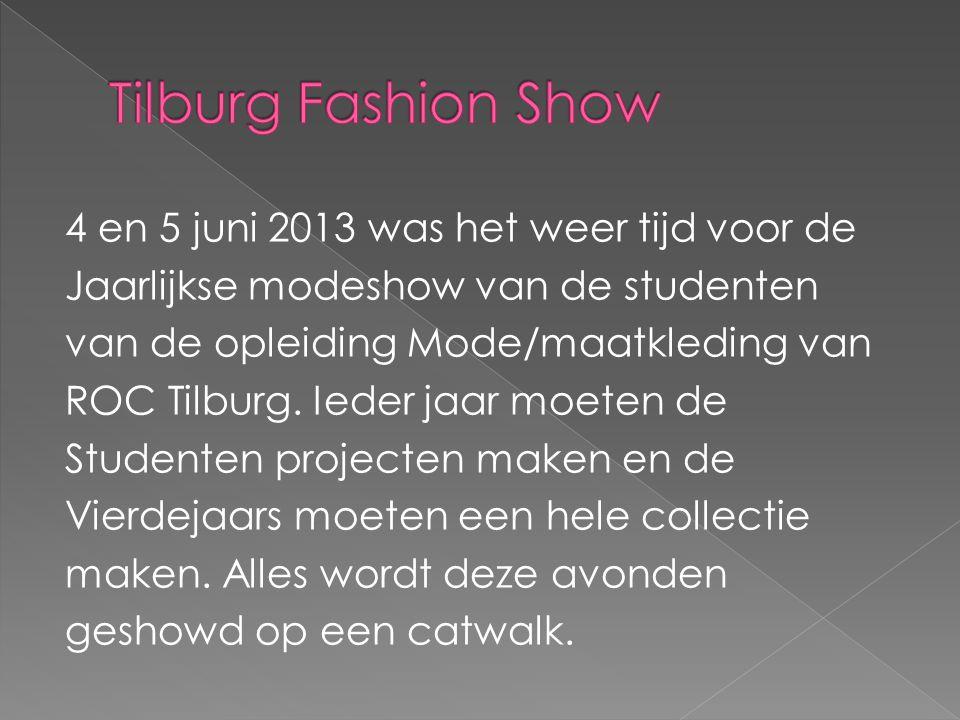 4 en 5 juni 2013 was het weer tijd voor de Jaarlijkse modeshow van de studenten van de opleiding Mode/maatkleding van ROC Tilburg.