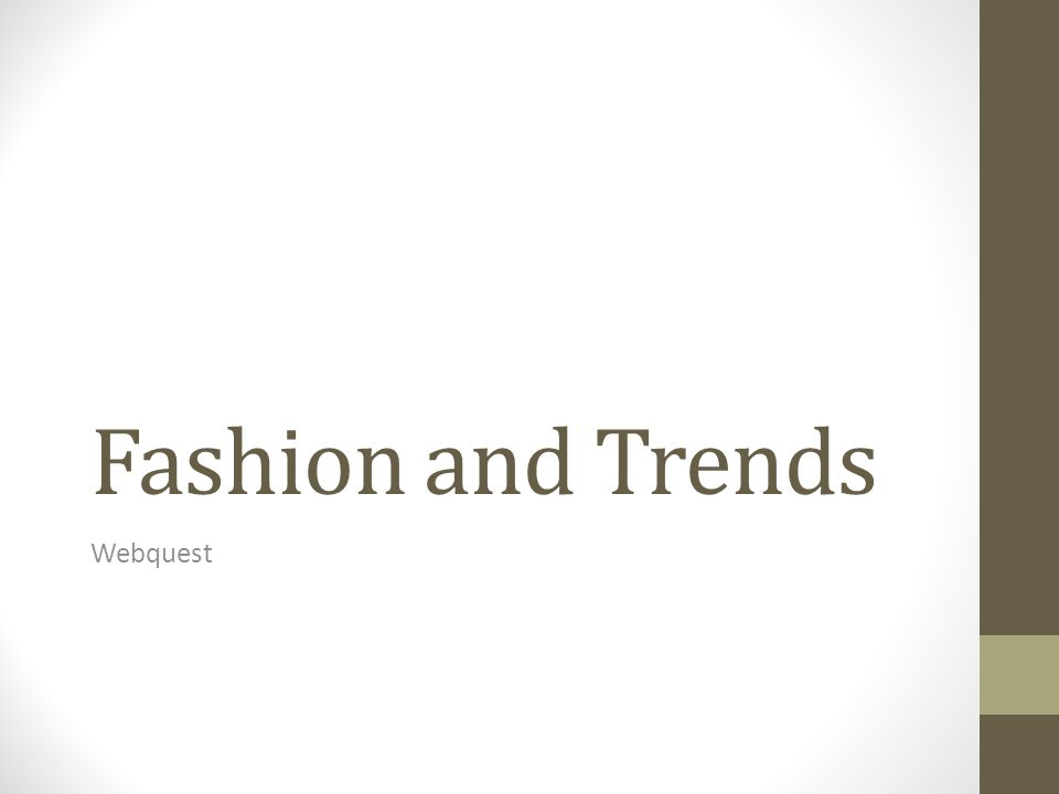 Fashion and Trends Webquest