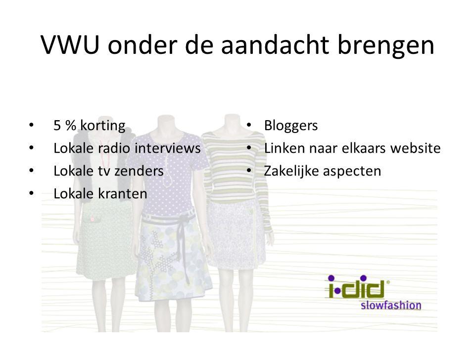 VWU onder de aandacht brengen 5 % korting Lokale radio interviews Lokale tv zenders Lokale kranten Bloggers Linken naar elkaars website Zakelijke aspecten