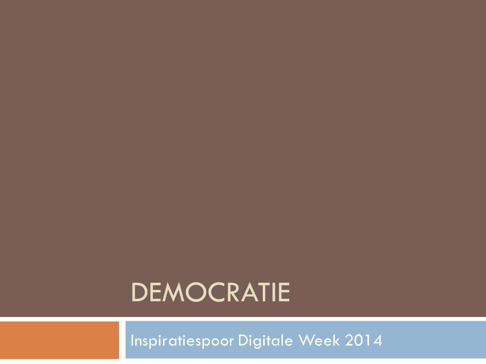 DEMOCRATIE Inspiratiespoor Digitale Week 2014