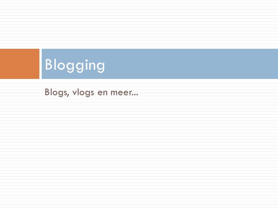 Blogs, vlogs en meer... Blogging
