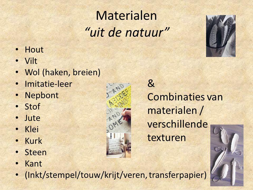"""Materialen """"uit de natuur"""" Hout Vilt Wol (haken, breien) Imitatie-leer Nepbont Stof Jute Klei Kurk Steen Kant (Inkt/stempel/touw/krijt/veren, transfer"""