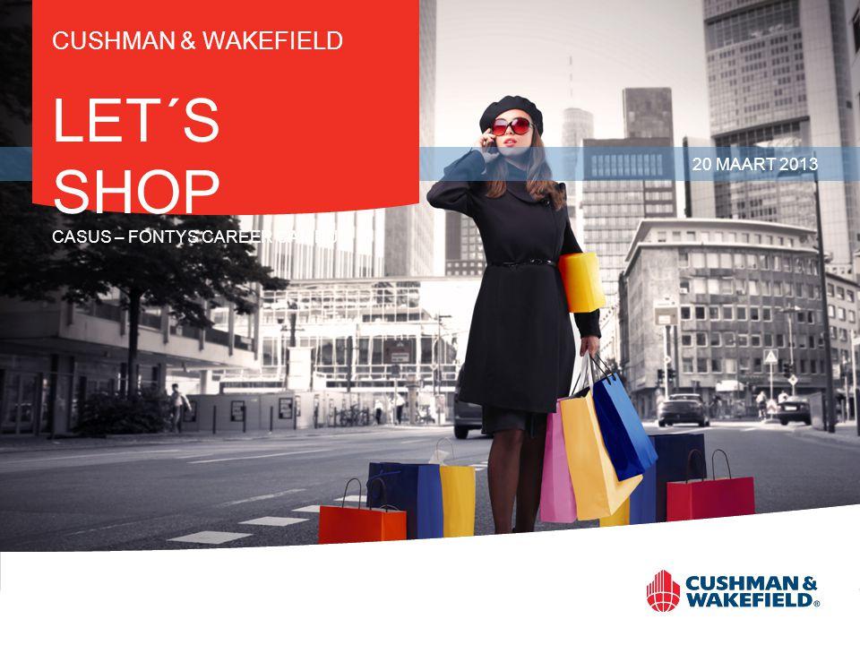 CUSHMAN & WAKEFIELD LET´S SHOP CASUS – FONTYS CAREER CAMPUS 20 MAART 2013