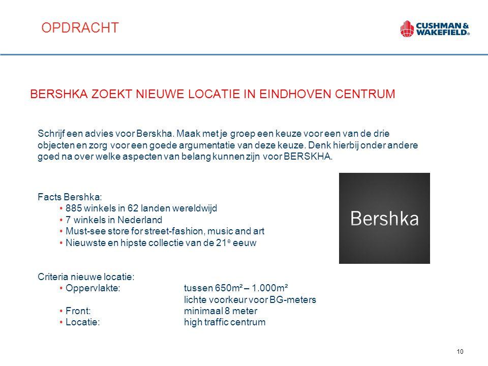 10 BERSHKA ZOEKT NIEUWE LOCATIE IN EINDHOVEN CENTRUM Schrijf een advies voor Berskha.