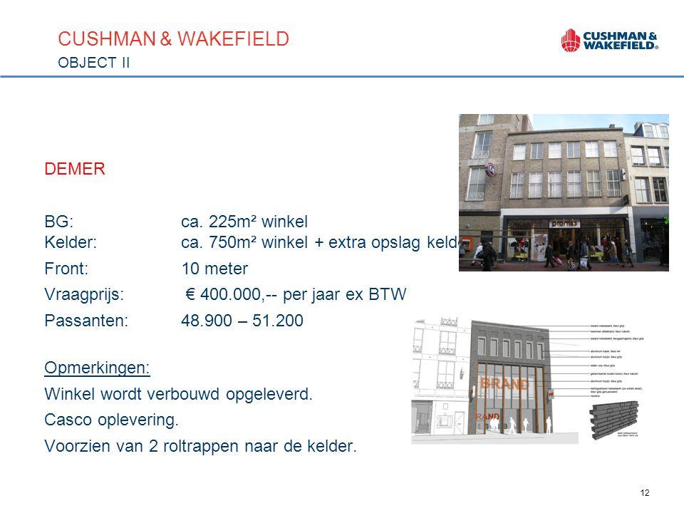 12 CUSHMAN & WAKEFIELD OBJECT II DEMER BG: ca.225m² winkel Kelder:ca.