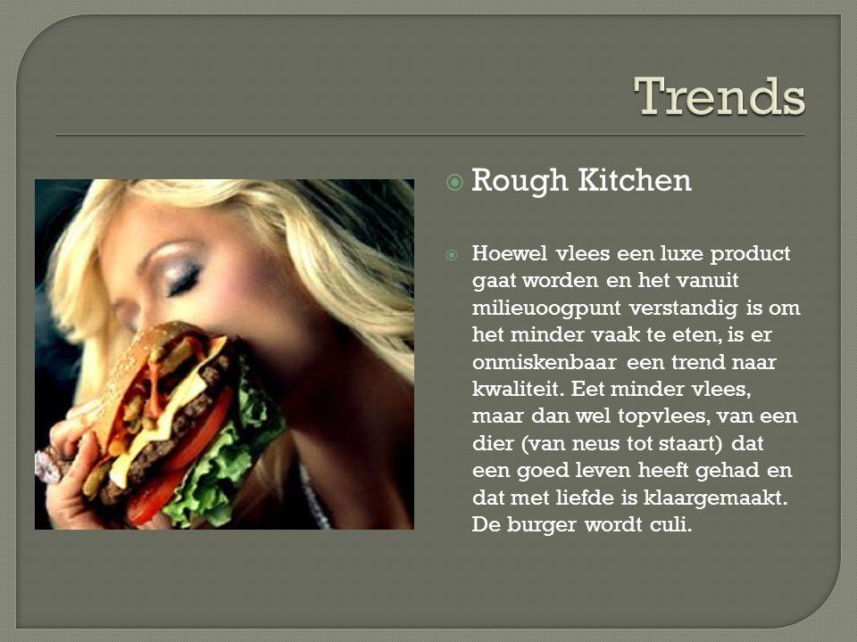  Rough Kitchen  Hoewel vlees een luxe product gaat worden en het vanuit milieuoogpunt verstandig is om het minder vaak te eten, is er onmiskenbaar e