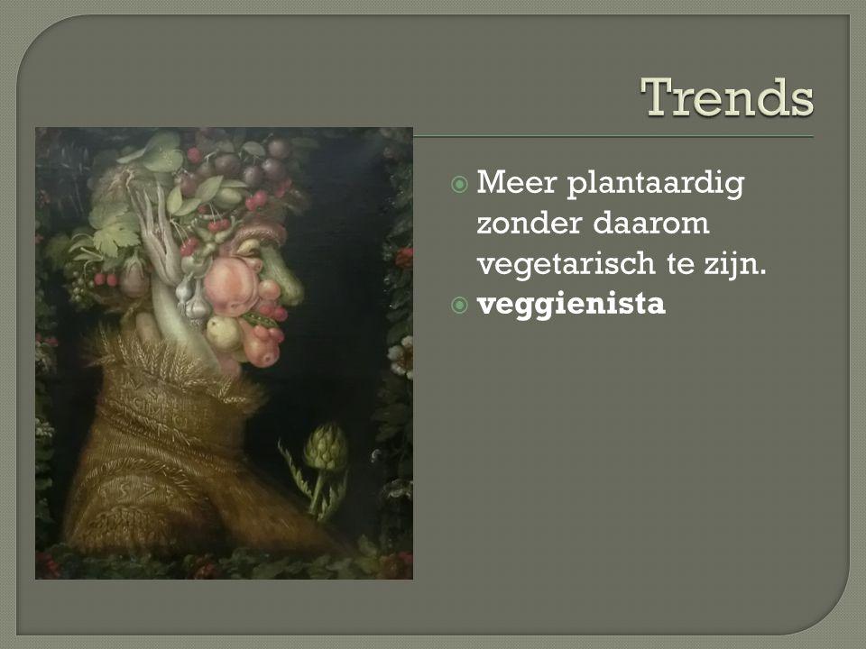  Meer plantaardig zonder daarom vegetarisch te zijn.  veggienista