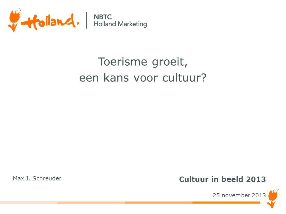 Toerisme groeit, een kans voor cultuur? Cultuur in beeld 2013 25 november 2013 Max J. Schreuder