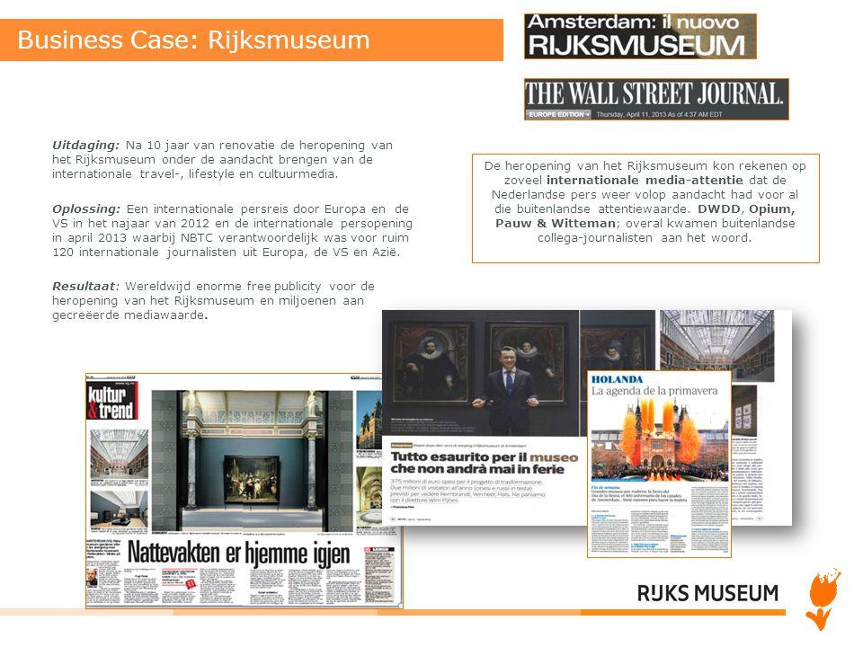 Business Case: Rijksmuseum Uitdaging: Na 10 jaar van renovatie de heropening van het Rijksmuseum onder de aandacht brengen van de internationale trave