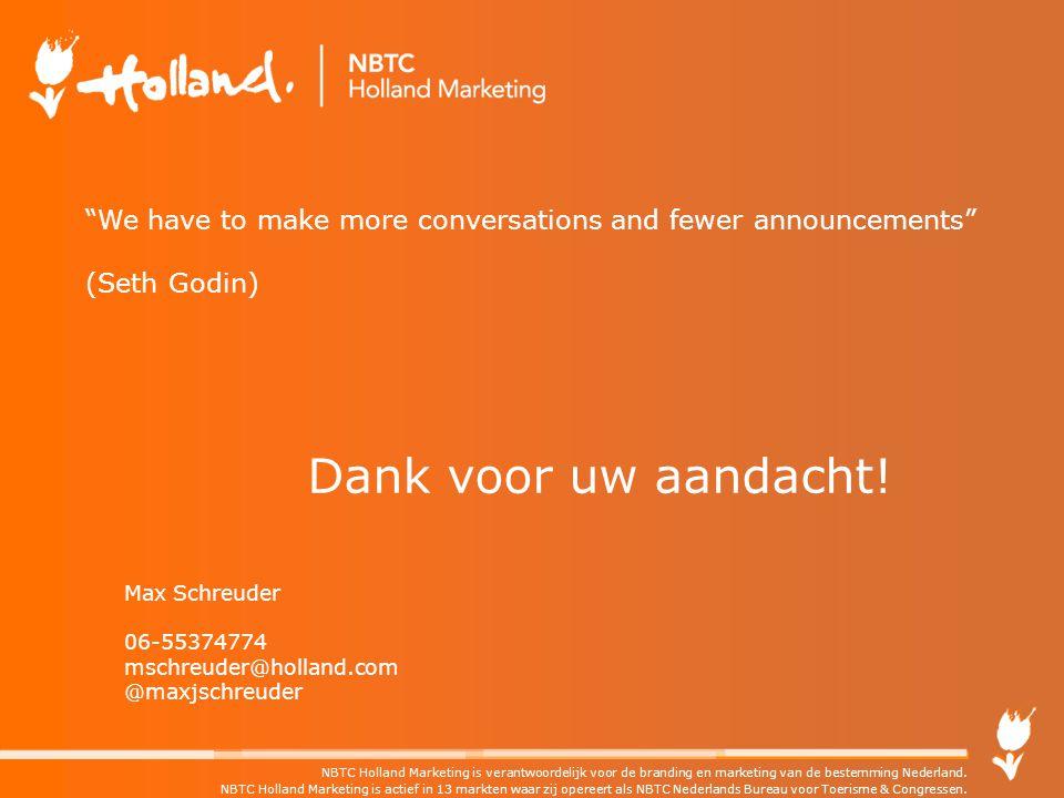 NBTC Holland Marketing is verantwoordelijk voor de branding en marketing van de bestemming Nederland. NBTC Holland Marketing is actief in 13 markten w