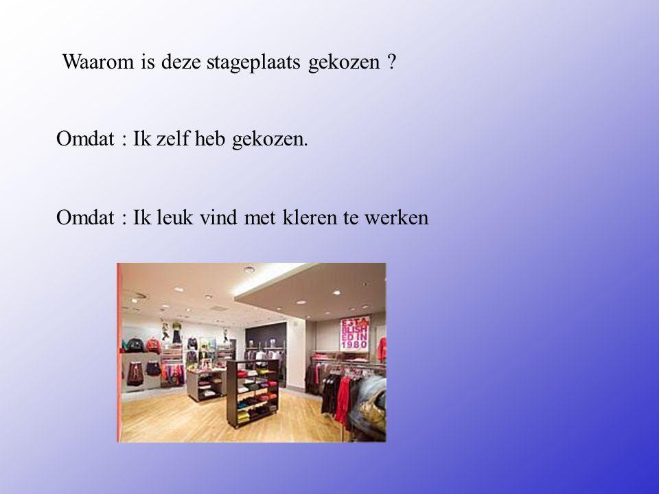 Mijn stagedagen: * Dinsdag Mijn werktijden: * 09:00 / 17:00 Mijn pauzes: * 12:00 / 12:45 Mijn werkzaamheden: Labelen, kleren ophangen in de winkel, wi
