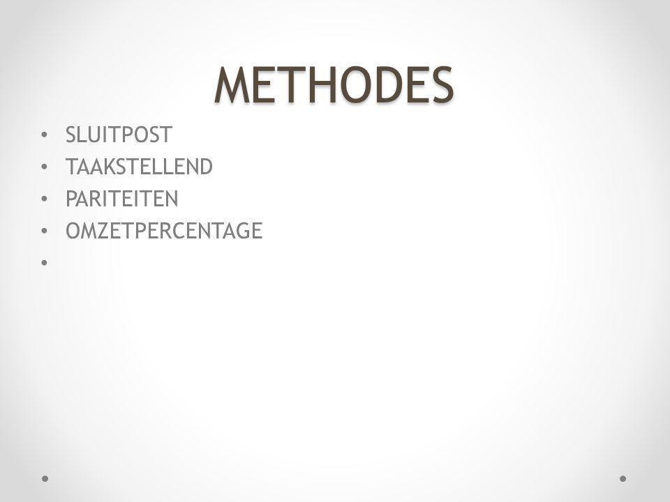 METHODES SLUITPOST TAAKSTELLEND PARITEITEN OMZETPERCENTAGE