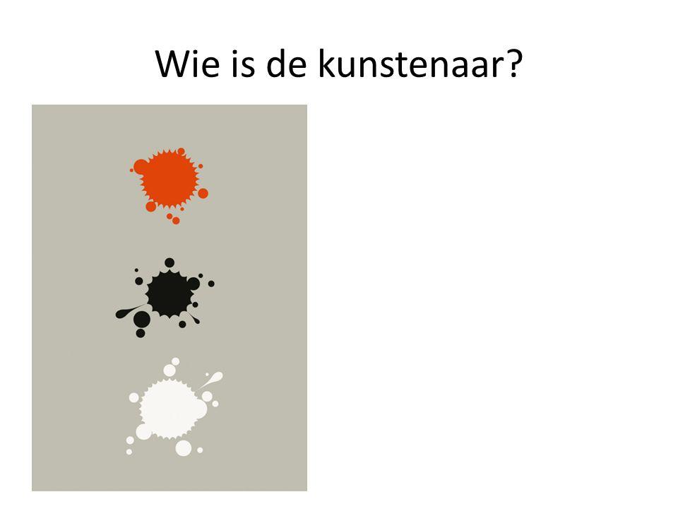 Wie is de kunstenaar?