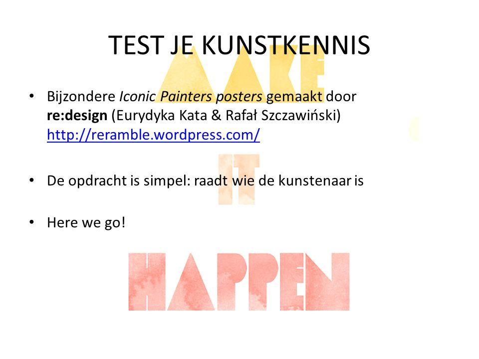 TEST JE KUNSTKENNIS Bijzondere Iconic Painters posters gemaakt door re:design (Eurydyka Kata & Rafał Szczawiński) http://reramble.wordpress.com/ http: