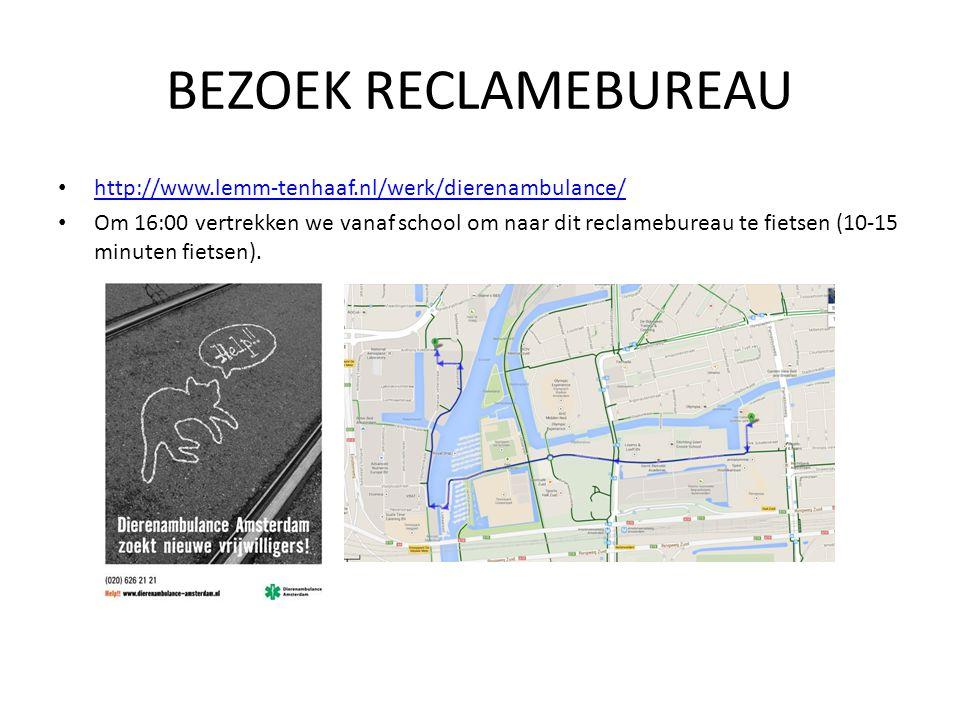 BEZOEK RECLAMEBUREAU http://www.lemm-tenhaaf.nl/werk/dierenambulance/ Om 16:00 vertrekken we vanaf school om naar dit reclamebureau te fietsen (10-15