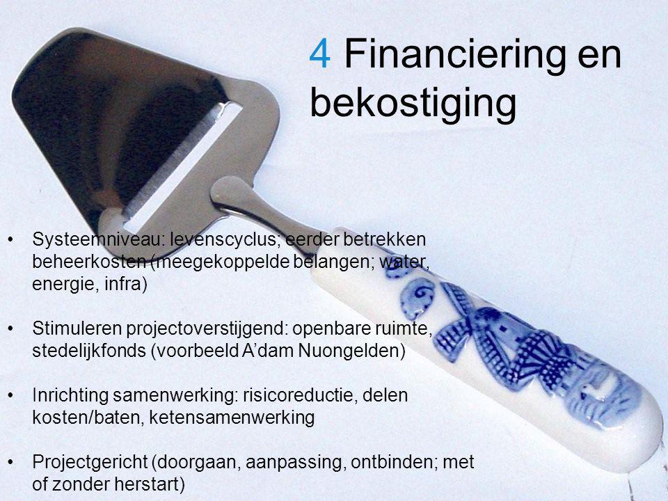 Challenge the future Delft University of Technology g 4 Financiering en bekostiging Systeemniveau: levenscyclus; eerder betrekken beheerkosten (meegekoppelde belangen; water, energie, infra) Stimuleren projectoverstijgend: openbare ruimte, stedelijkfonds (voorbeeld A'dam Nuongelden) Inrichting samenwerking: risicoreductie, delen kosten/baten, ketensamenwerking Projectgericht (doorgaan, aanpassing, ontbinden; met of zonder herstart)