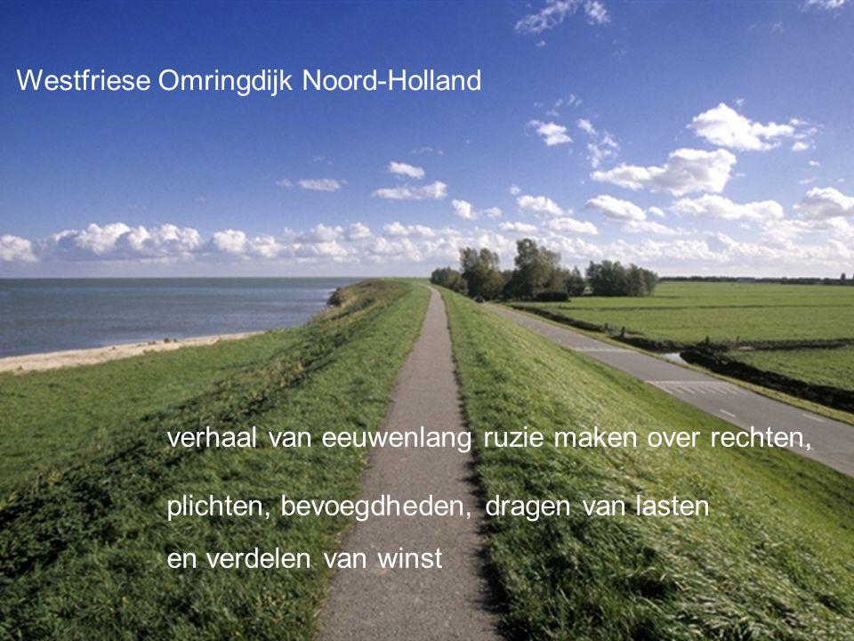 Challenge the future Delft University of Technology verhaal van eeuwenlang ruzie maken over rechten, plichten, bevoegdheden, dragen van lasten en verdelen van winst Westfriese Omringdijk Noord-Holland