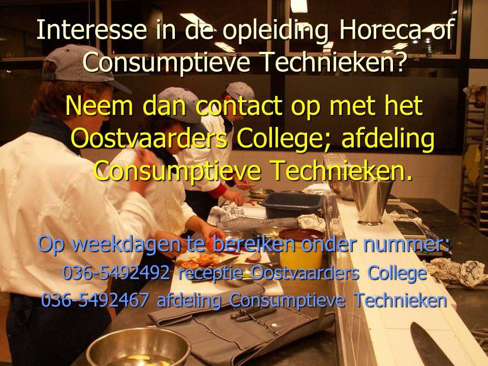 Interesse in de opleiding Horeca of Consumptieve Technieken.