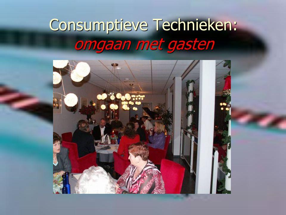 Consumptieve Technieken: omgaan met gasten