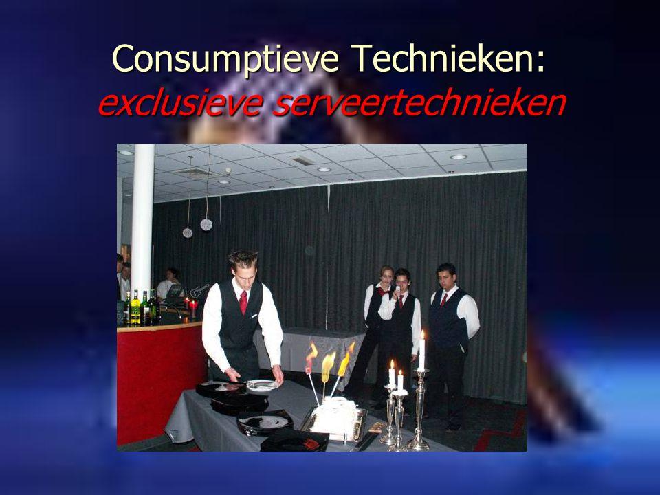 Consumptieve Technieken: exclusieve serveertechnieken