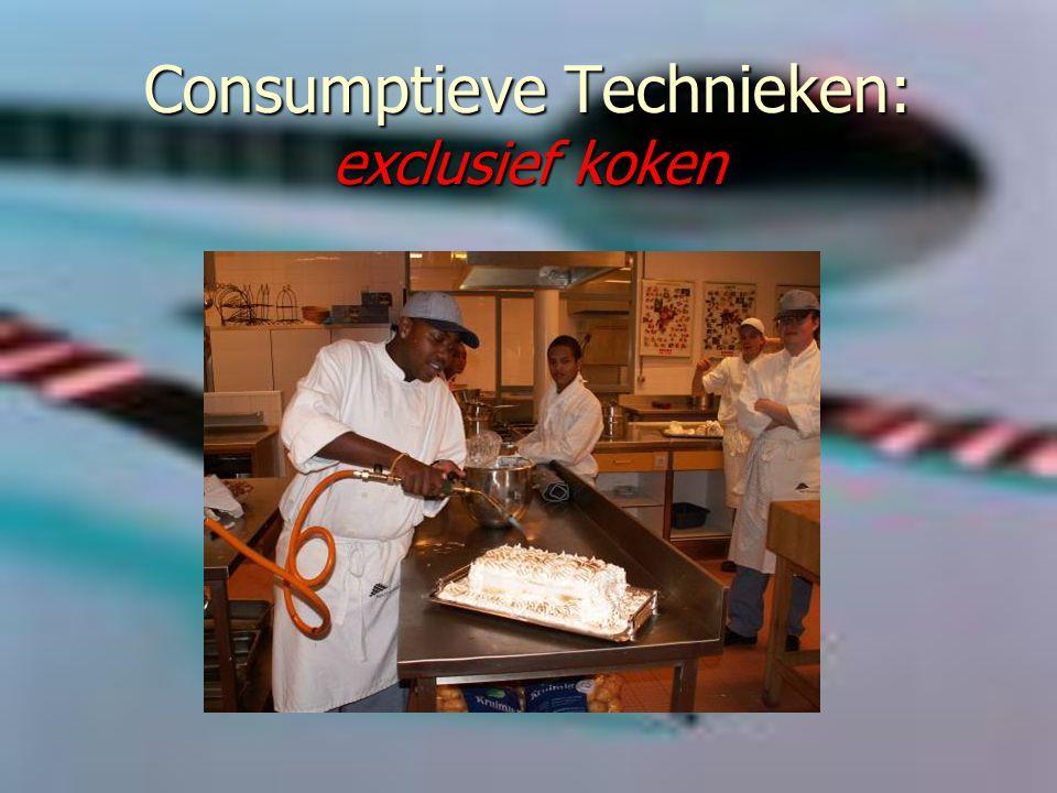 Consumptieve Technieken: exclusief koken