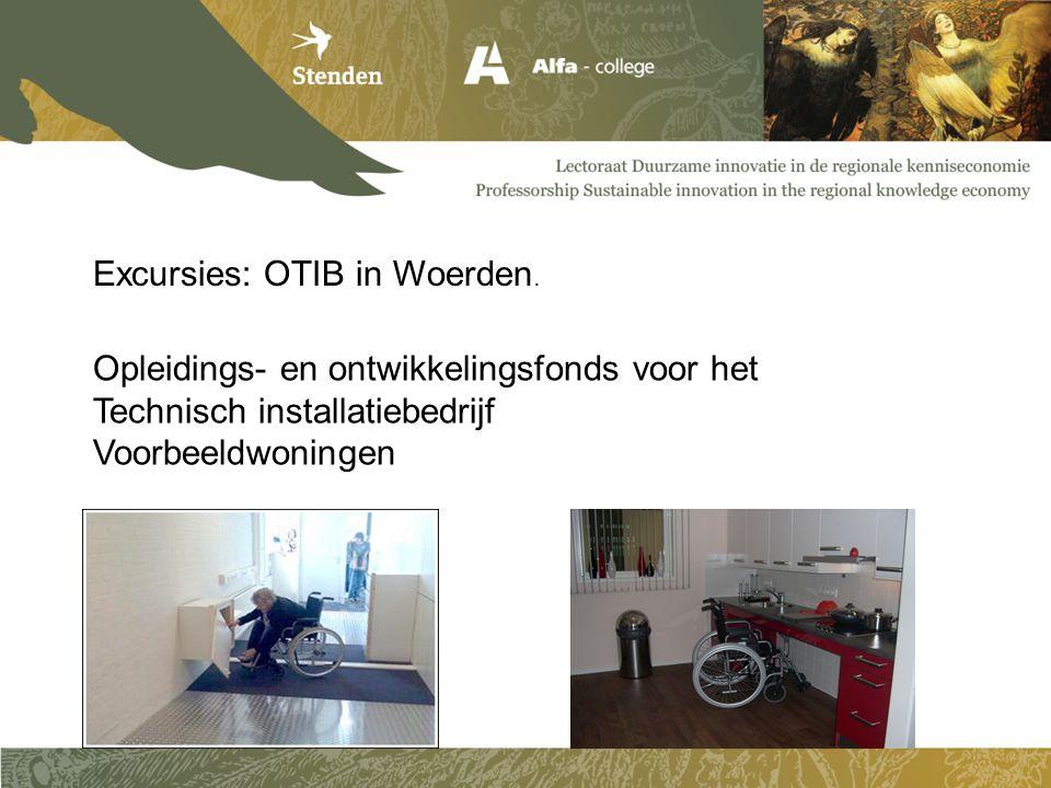 Excursies: OTIB in Woerden. Opleidings- en ontwikkelingsfonds voor het Technisch installatiebedrijf Voorbeeldwoningen