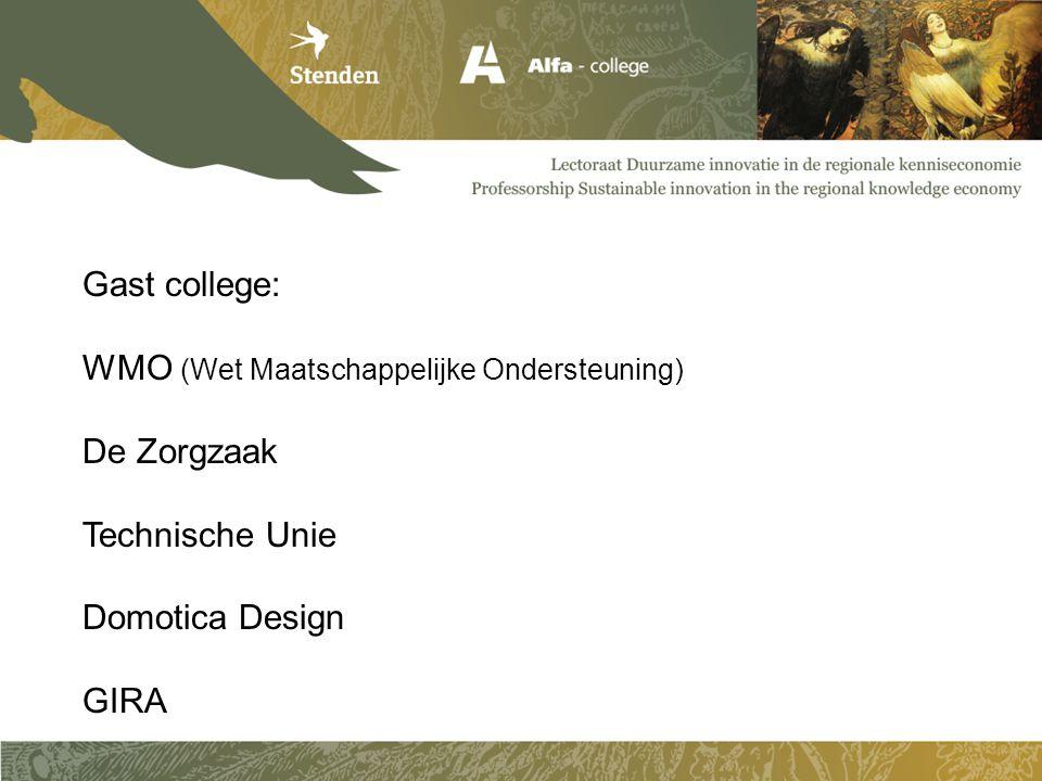 Gast college: WMO (Wet Maatschappelijke Ondersteuning) De Zorgzaak Technische Unie Domotica Design GIRA