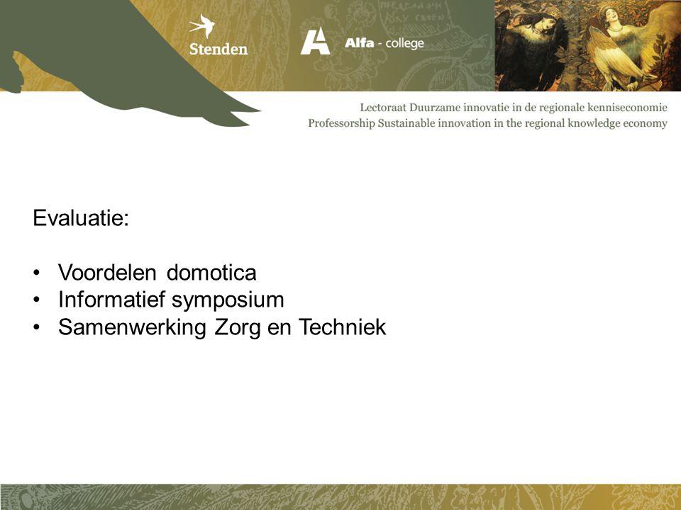 Evaluatie: Voordelen domotica Informatief symposium Samenwerking Zorg en Techniek