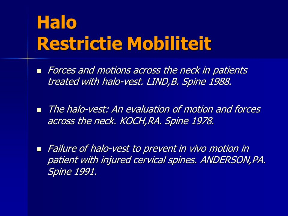 Halo Restrictie Mobiliteit Forces and motions across the neck in patients treated with halo-vest.