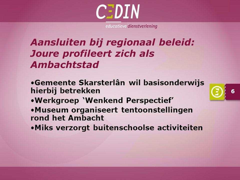 6 Gemeente Skarsterlân wil basisonderwijs hierbij betrekken Werkgroep 'Wenkend Perspectief' Museum organiseert tentoonstellingen rond het Ambacht Miks