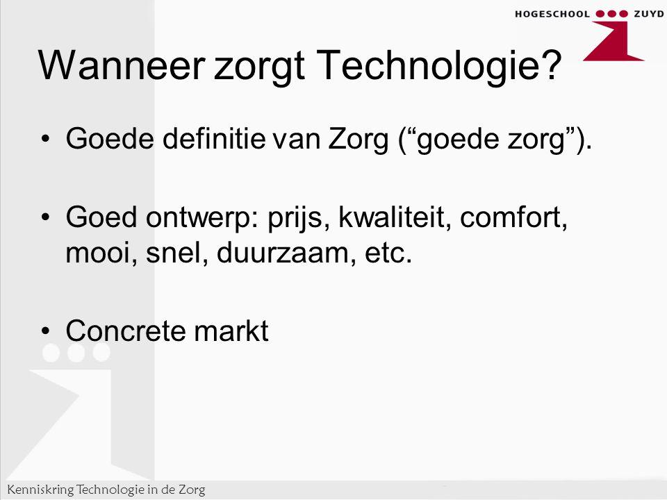 Kenniskring Technologie in de Zorg Wanneer zorgt Technologie.