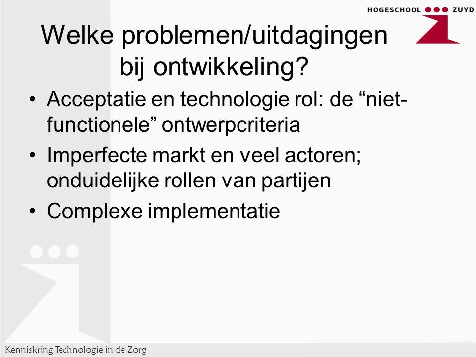 Kenniskring Technologie in de Zorg Welke problemen/uitdagingen bij ontwikkeling.