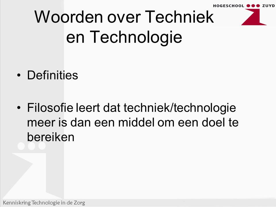 Kenniskring Technologie in de Zorg Woorden over Technologie Don Idhe's opvattingen: Ik --- Technologie --- Wereld en drie relatievormen Bemiddelingsrelatie (Ik --- Technologie)  Wereld Ik  (Technologie --- Wereld) Alteriteitsrelatie Ik  Technologie (--- Wereld) Achtergrondrelatie Ik (--- Technologie / Wereld)