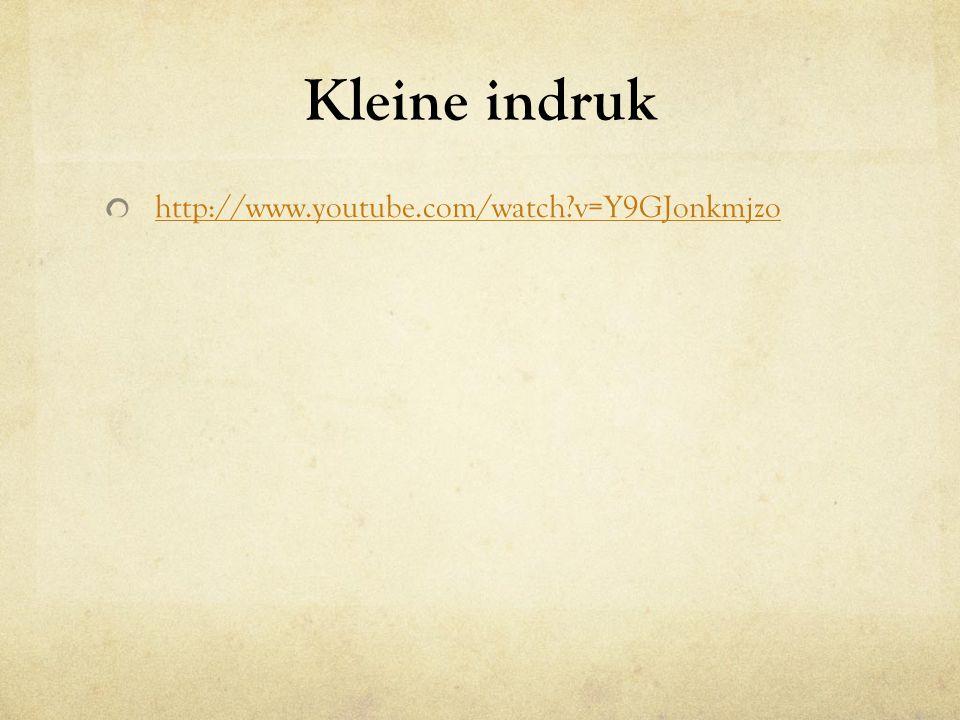 Kleine indruk http://www.youtube.com/watch v=Y9GJonkmjzo