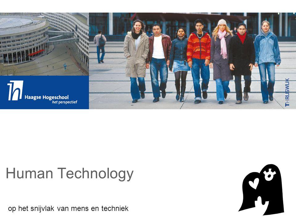 op het snijvlak van mens en techniek Human Technology
