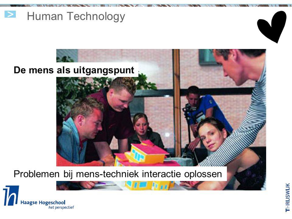 Human Technology De mens als uitgangspunt Problemen bij mens-techniek interactie oplossen