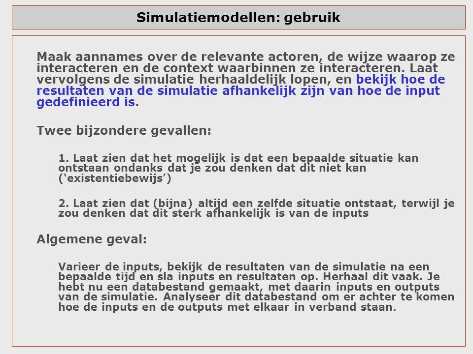 Simulatiemodellen: gebruik Maak aannames over de relevante actoren, de wijze waarop ze interacteren en de context waarbinnen ze interacteren.
