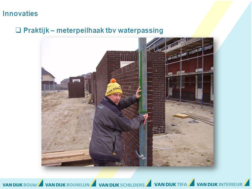 Innovaties  Praktijk – meterpeilhaak tbv waterpassing